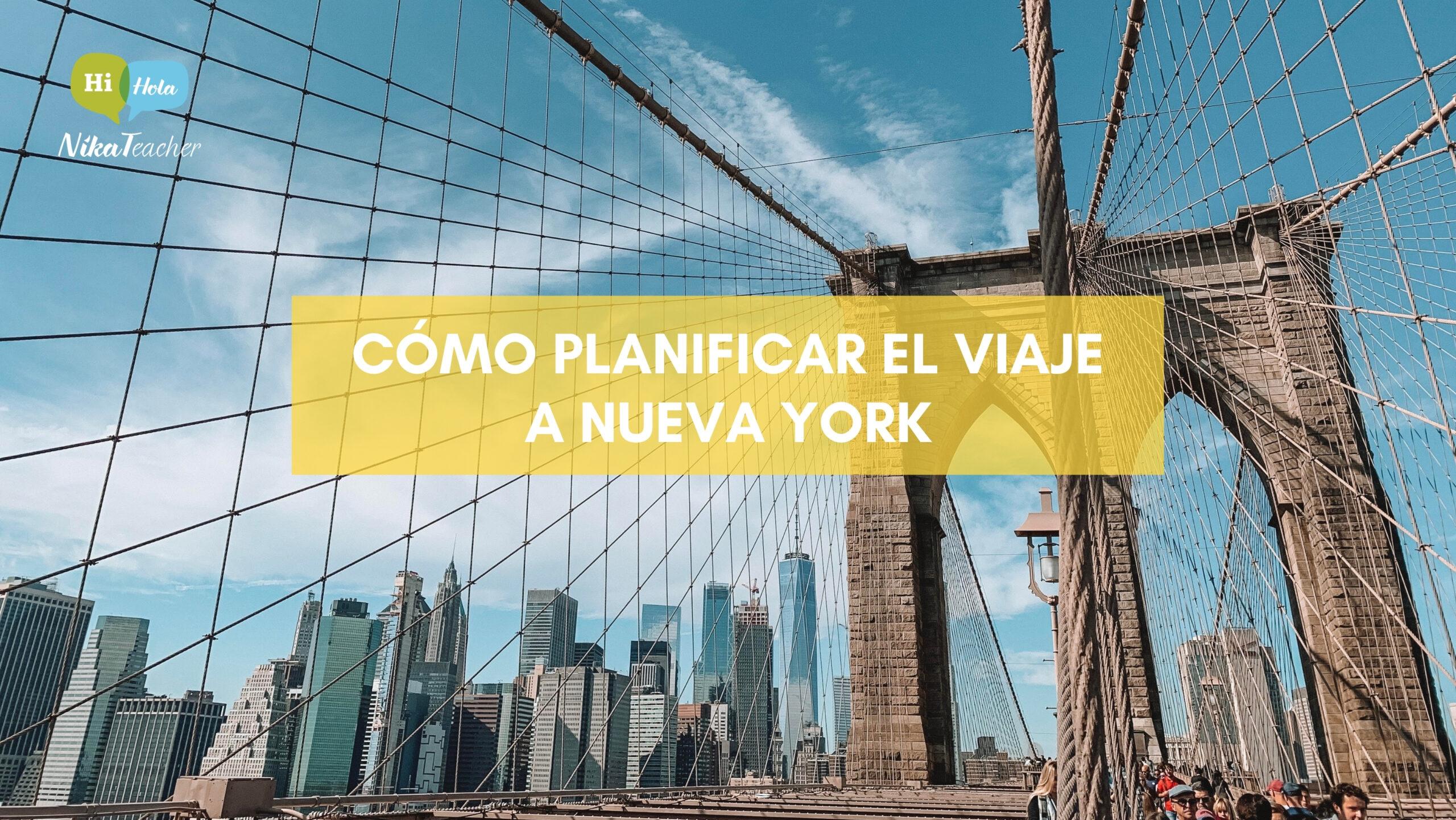 Cómo planificar el viaje a NUEVA YORK