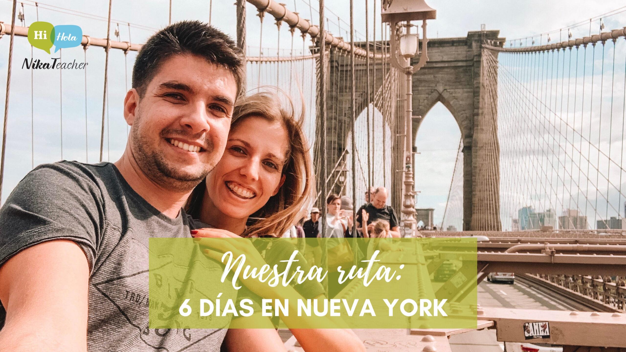 Nuestra ruta 6 días en Nueva York la mejor ruta