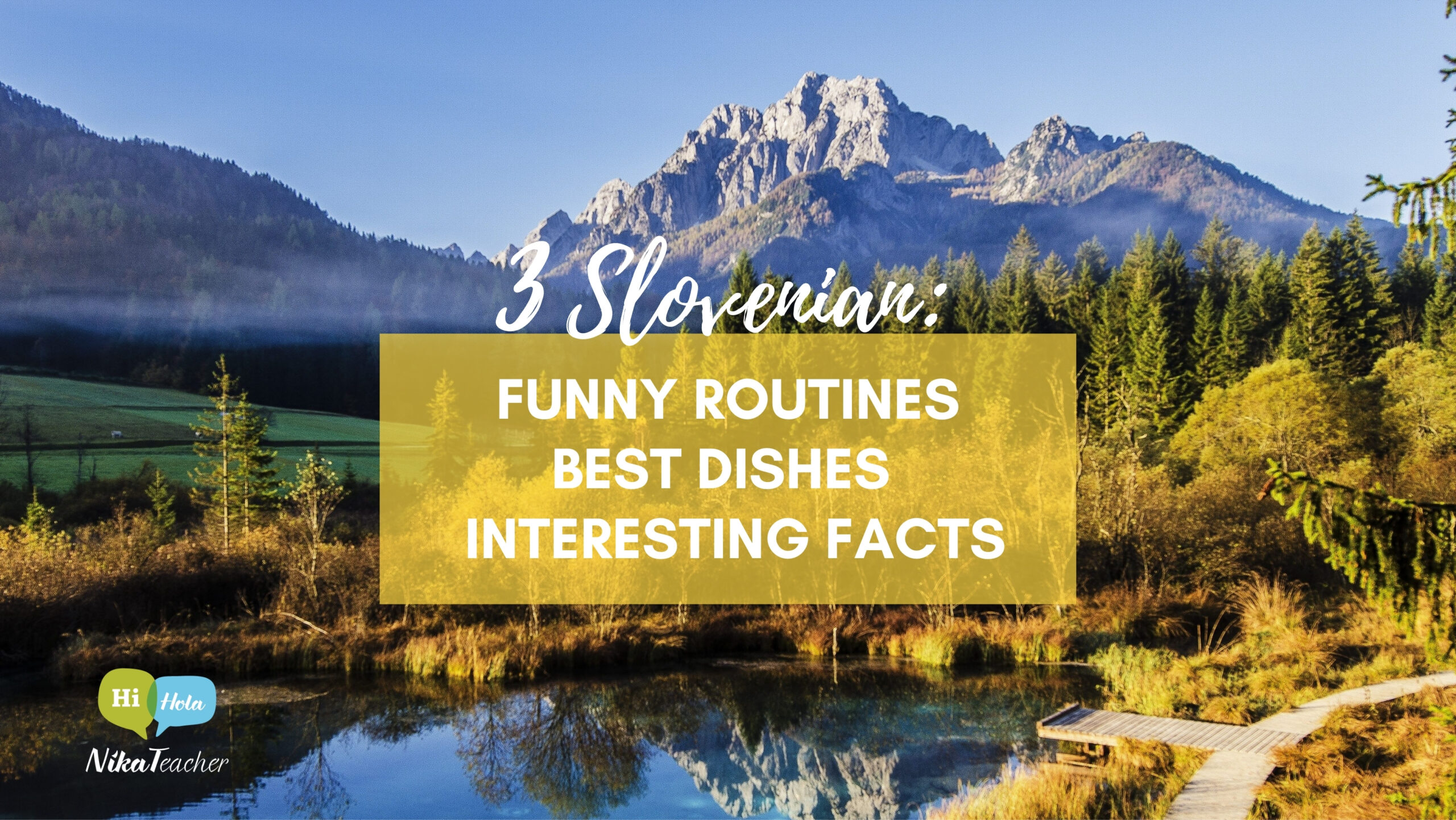 3 Slovenian funny routines 3 Slovenian best dishes 3 Slovenian interesting facts