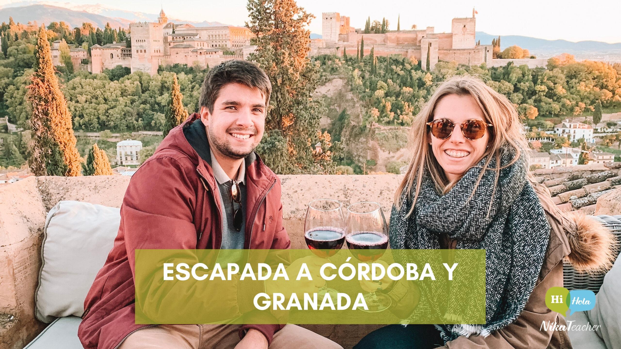 Escapada a Córdoba y Granada