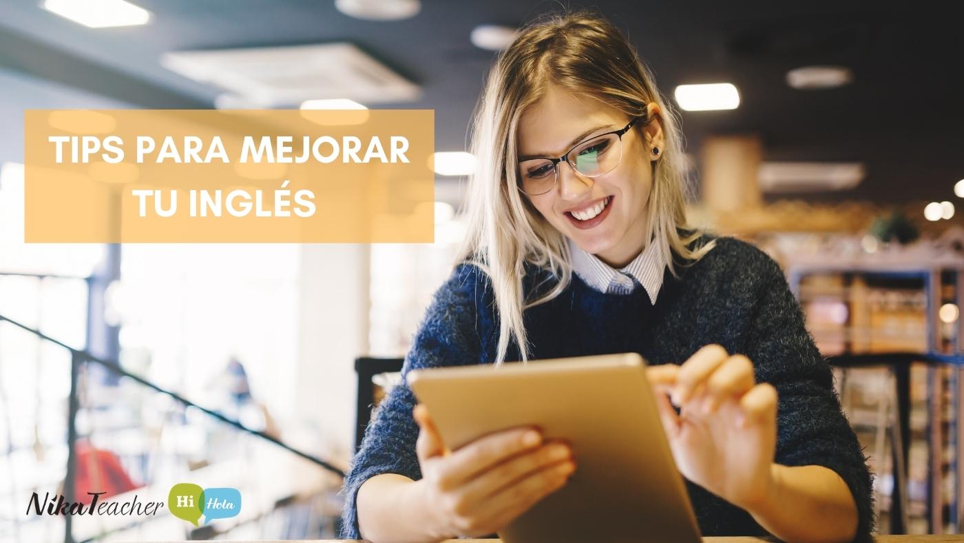 Tips para mejorar tu inglés, learn, aprender, academia, escuela de idiomas, clase