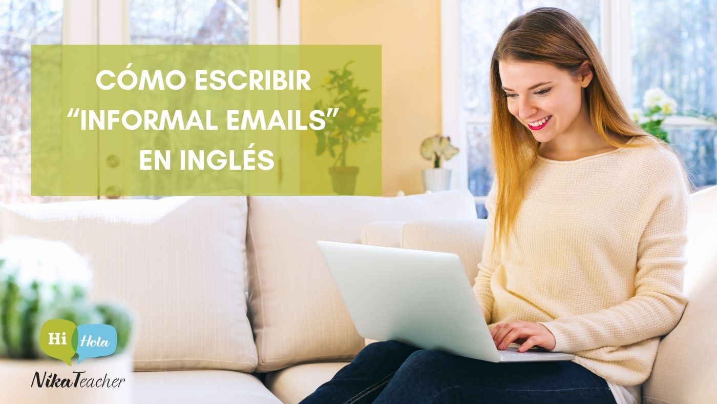 """Cómo escribir """"Informal Emails"""" en inglés, email, aprender, academia, escuela de idiomas, frases en ingles"""