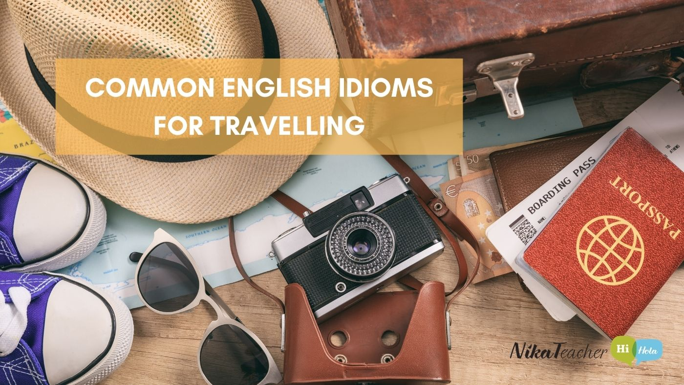 Common English idioms for travelling, tips, learn English, frases en ingles
