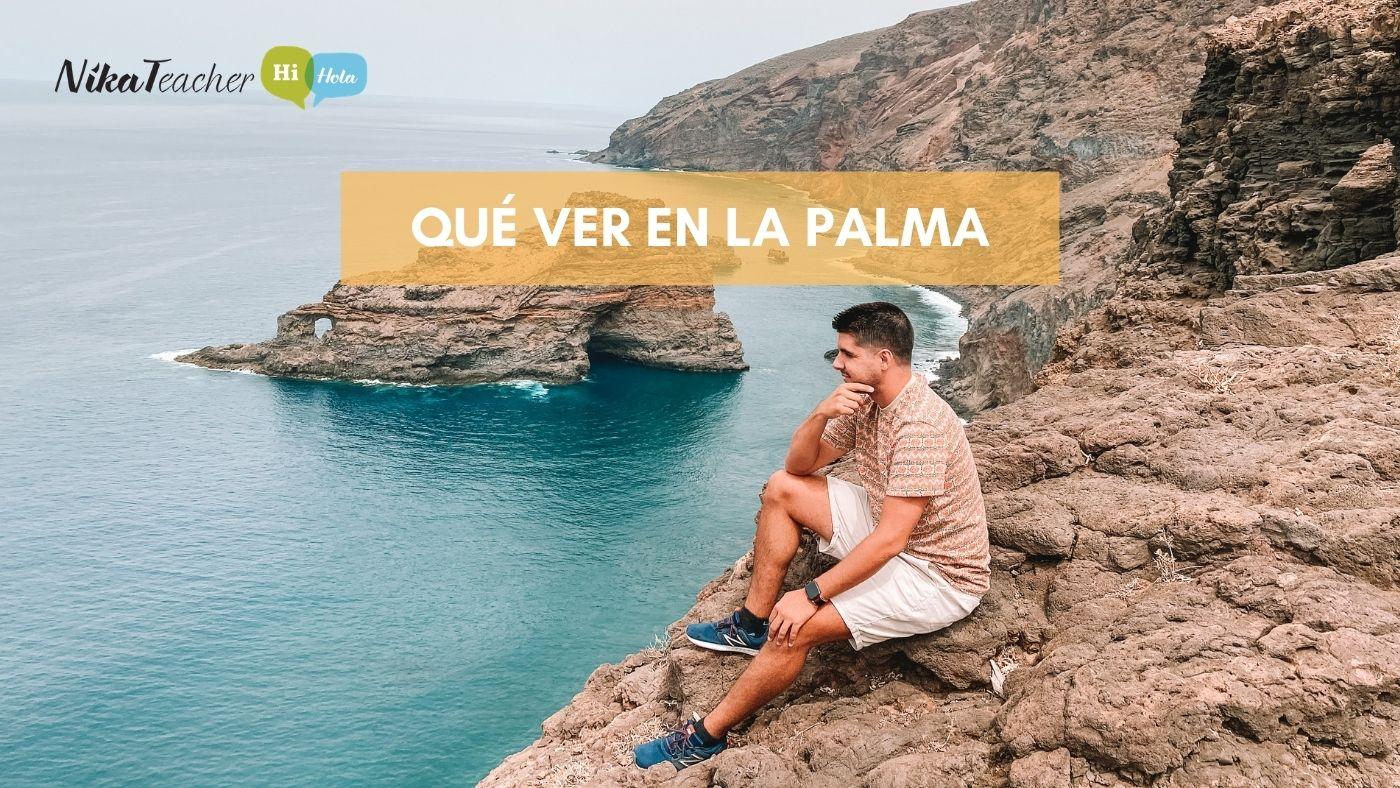 que ver en la palma, traveling, tips, Canary islands