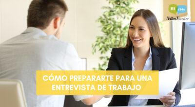 Cómo prepararte para una entrevista de trabajo