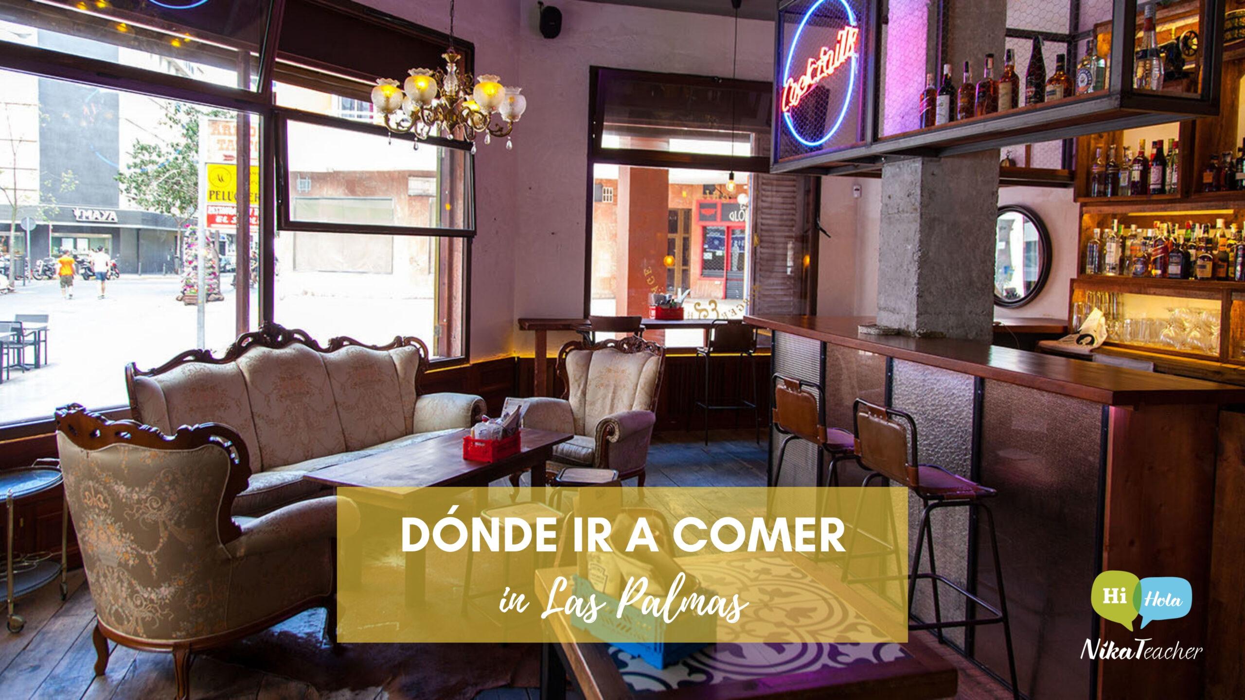 Dónde ir a comer en Las Palmas de Gran Canaria, restaurantes, ista de los lugares recomendados