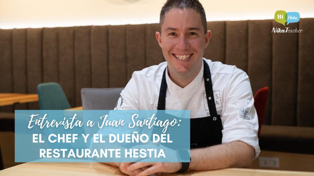 Entrevista a Juan Santiago: el chef y el dueño del restaurante Hestia: Alta cocina, inglés y un secreto